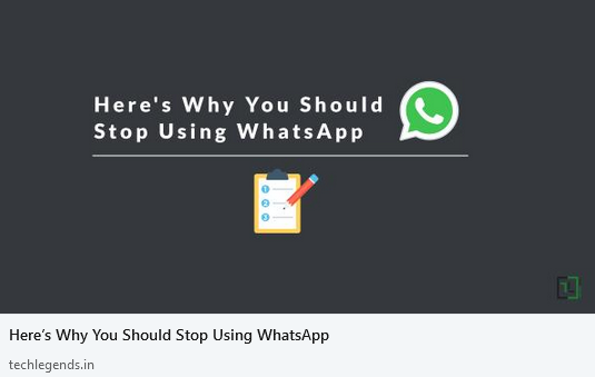 Here's Why You Should Stop Using WhatsApp